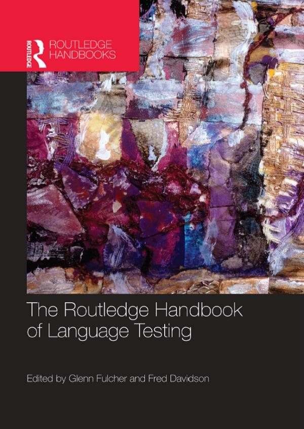 The Routledge Handbook of Language Testing