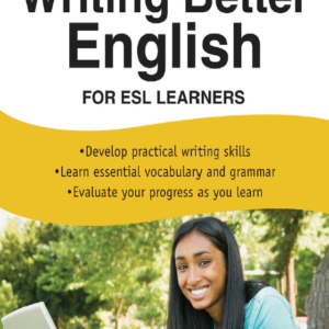 FOR ESL LEARNERS Writing Better English