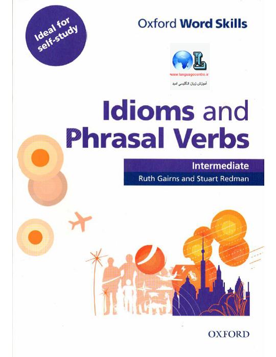 Idioms and Phrasal Verbs Oxford Word Skills Intermediate