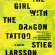 Praise for The Girl with the Dragon Tattoo